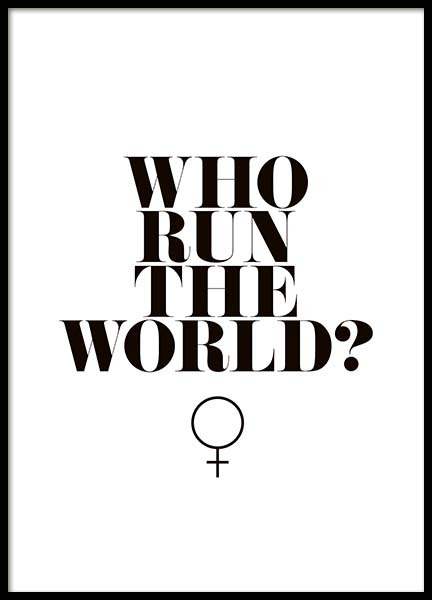 Who Run The World? Plakat i gruppen Plakater / Plakater med tekst hos Desenio AB (10377)