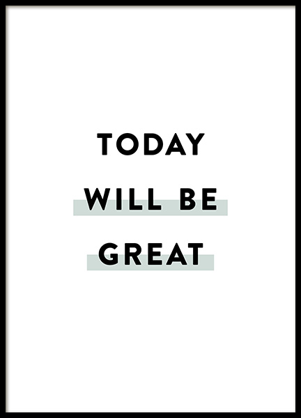 Today Will be Great Plakat i gruppen Plakater / Plakater med tekst hos Desenio AB (12356)
