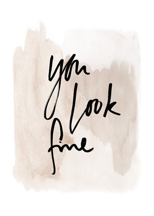 You Look Fine Watercolor Plakat / Plakater med tekst hos Desenio AB (13894)