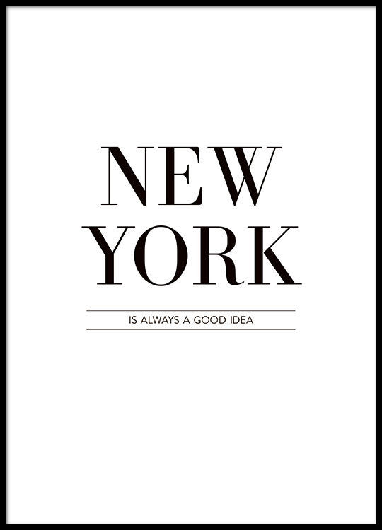 Poster og plakat med teksten New York is always | Sort ...